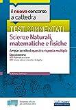 Test commentati Scienze naturali, matematiche e fisiche: Ampia raccolta di quesiti a risposta multipla