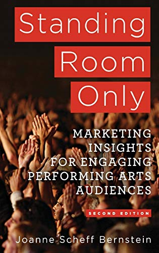 Compare Textbook Prices for Standing Room Only: Marketing Insights for Engaging Performing Arts Audiences 2nd ed. 2014 Edition ISBN 9781137282934 by Bernstein, J.