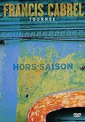 Francis Cabrel: Tournee Hors-Saison