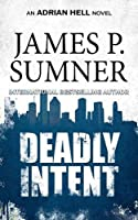 Deadly Intent (Adrian Hell)