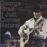 Strait,George: It Just Comes Natural (Audio CD)