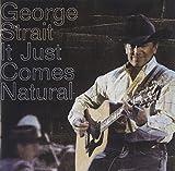 Songtexte von George Strait - It Just Comes Natural