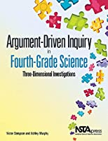 Argument-Driven Inquiry in Fourth-Grade Science: Three-Dimensional Investigations