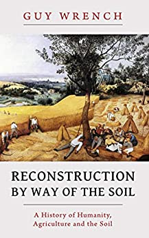 Reconstruction by Way of the Soil by [Guy Wrench, David Major]