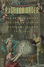 Rage for Order: The British Empire and the Origins of International Law, 1800 1850