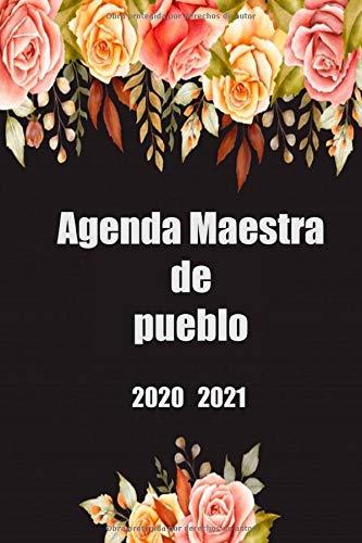 Agenda Maestra de pueblo 2020 2021: Planificador semanal...