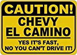 PaBoe Metal Signs Chevy El Camino Caution Its Fast Tin Caution Sign - 8 X 12 Inches