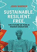 Sustainable. Resilient. Free.: The Future of Public Higher Education