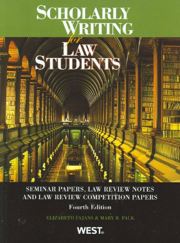 Scholarly Writing for Law Students, Seminar Papers, Law Review Notes and Law Review Competition Pape