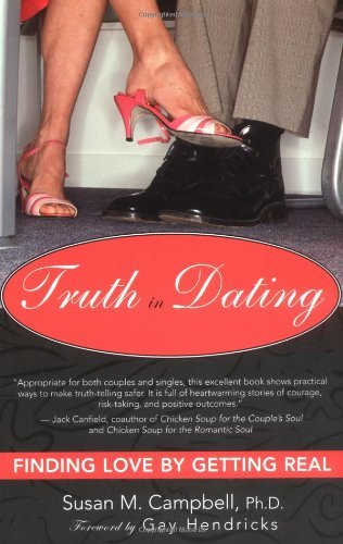 Truth in Dating: Finding Love by Getting Real (English Edition)