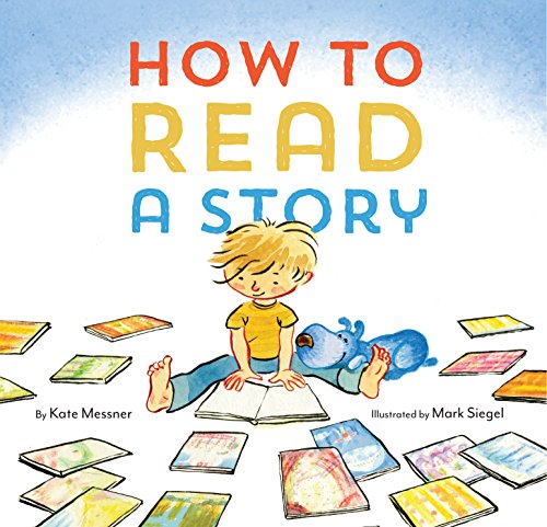 How to Read a Story: (Illustrated Children's Book, Picture Book for Kids, Read Aloud Kindergarten Books)