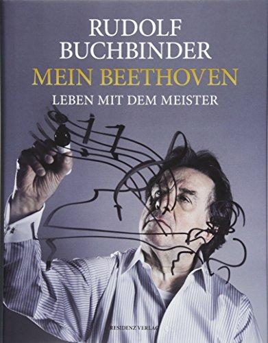 Mein Beethoven: Leben mit dem Meister