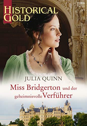 Miss Bridgerton und der geheimnisvolle Verführer (Historical Gold 363)