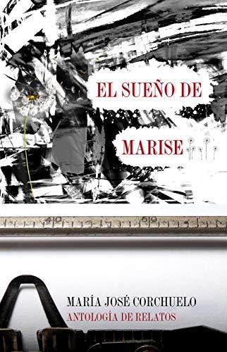 El Sueño de Marise de María José Corchuelo