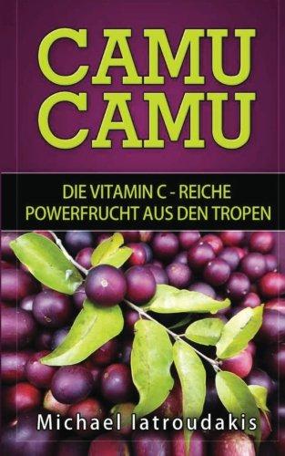 Camu Camu: Die Vitamin C -reiche Powerfrucht Aus Den Tropen