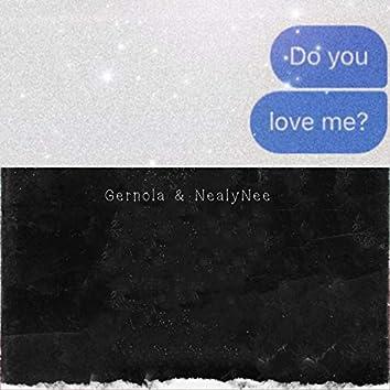 Do you love me? (feat. NealyNee)