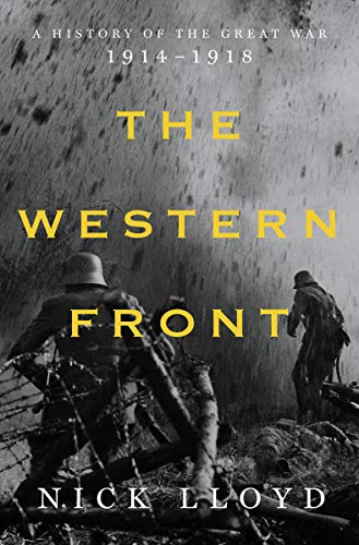 Compare Textbook Prices for The Western Front: A History of the Great War, 1914-1918  ISBN 9781631497940 by Lloyd, Nick