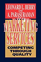 Marketing Services: Competing Through Quality