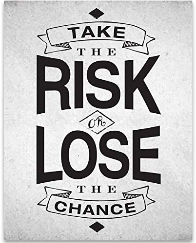 Take The Risk Or Lose The Chance - 11x14 Unframed Typography Art Print - Great Inspirational and Motivational Gift and Home and Office Decor Under $15