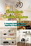 Love Your Creative Space: A Complete Guide To Make An Inspiring & Organized Studio: Gift Ideas for Holiday (English Edition)