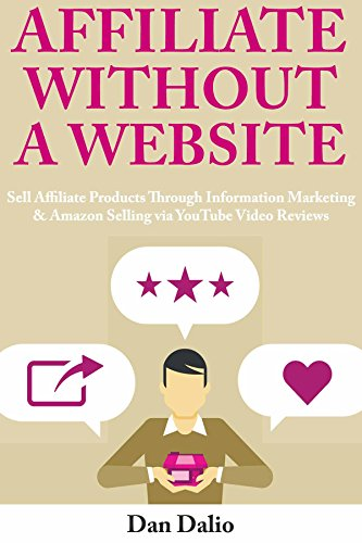 Affiliate Without a Website: Sell Affiliate Products Through Information...