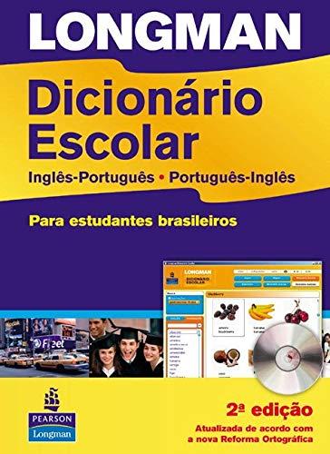 Longman dicionário escolar: inglês-português, português-inglês (com CD-Rom): Inglês/Português - Português/Inglês - Para Estudantes Brasileiros