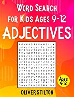 Word Search For Kids ages 9-12: 600+ Adjectives to Improve Spelling, Expand Vocabulary, and Enhance Children's Memory! (Volume 1 - Most Common English Adjectives) (Word Search 9-12)