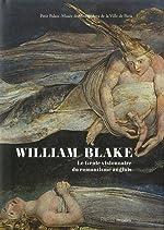 William Blake (1757-1827) - Le Génie visionnaire du romantisme anglais de Michael Phillips