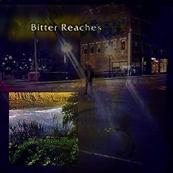 BITTER REACHES