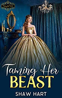 Taming Her Beast (Tiaras & Treats Book 1) by [Shaw Hart]