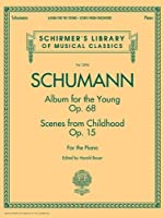 Schumann - Album for the Young * Scenes from Childhood: Schirmer's Library of Musical Classics, Volume 2094 by Unknown(2012-03-12)