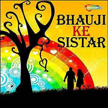 Bhauji Ke Sistar