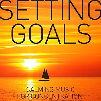 Setting Goals: Calming Music for Concentration