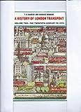 History of London Transport: The Twentieth Century to 1970 v. 2