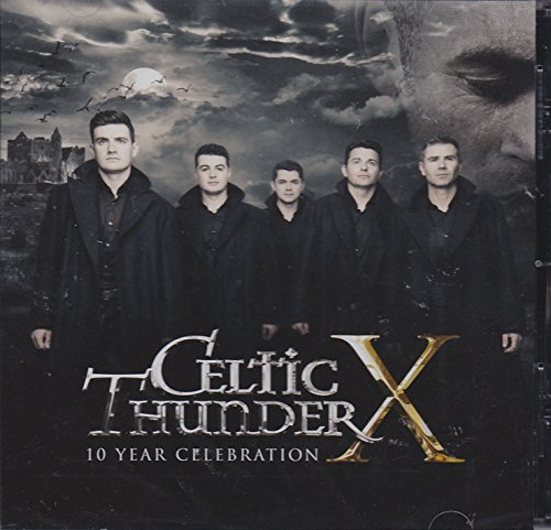 Celtic Thunder X - 10 Year Celebration
