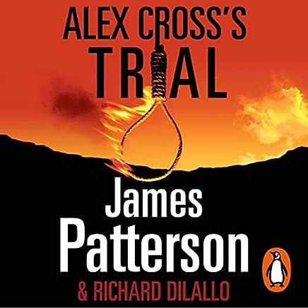 Alex Cross's Trial: Alex Cross, Book 15