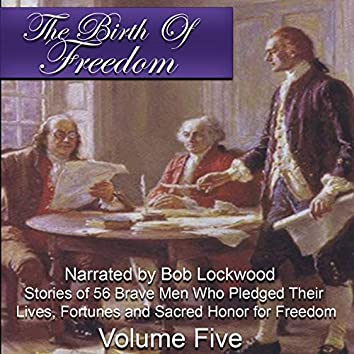 The Birth of Freedom, Vol. Five