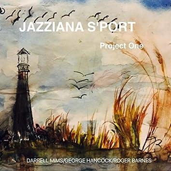 Jazziana Project One