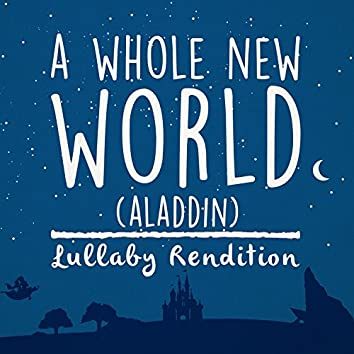 A Whole New World (Lullaby Rendition)