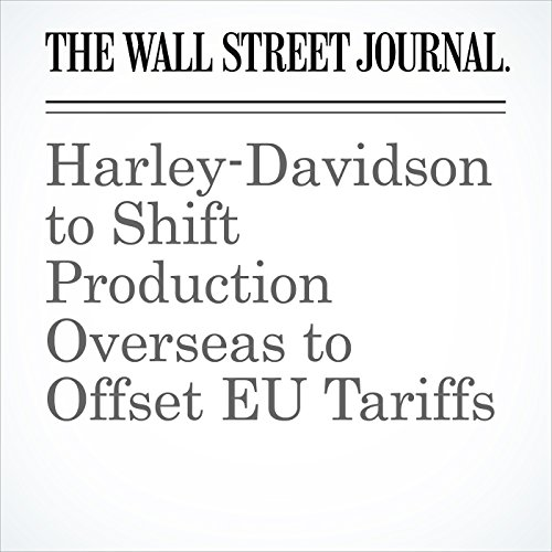 Harley-Davidson to Shift Production Overseas to Offset EU Tariffs copertina