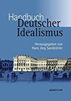 Handbuch Deutscher Idealismus (German Edition) by Unknown(2005-09-20)