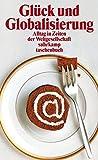 Glück und Globalisierung: Alltag in Zeiten der Weltgesellschaft (suhrkamp taschenbuch) - Peter Kemper