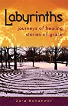 Labyrinths: journeys of healing, stories of grace