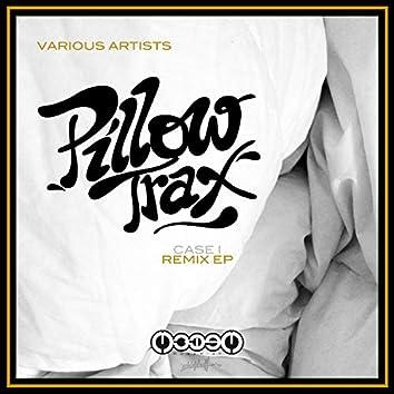 Pillow Trax (Case I - Remixes)