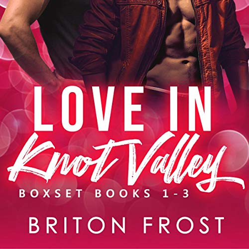 Love in Knot Valley: 1-3 audiobook cover art