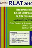 RLAT 2019. Reglamento de líneas eléctricas de alta tensión 3ª edición: Reglamento de líneas eléctricas de alta tensión