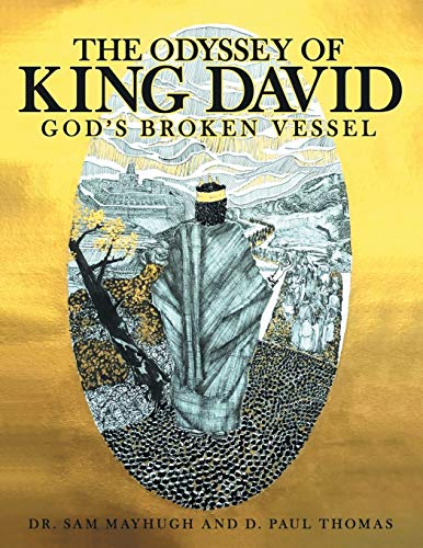 The Odyssey of King David: God's Broken Vessel