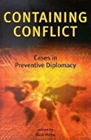Containing Conflict: Cases in Preventative Diplomacy