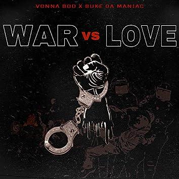 War Vs Love (feat. Buke Da Maniac)