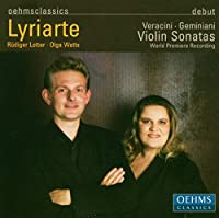 ジェミニアーニ:ヴァイオリン・ソナタ集 (Veracini・Geminiani: Violin Sonatas/ Lyriarte)